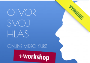 Otvor svoj hlas video kurz plus workshop